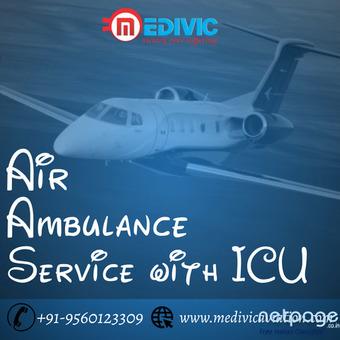 Pick Supreme Life Saving Air Ambulance Services in Guwahati by Medivic